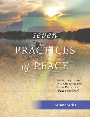 """Seven Practices of Peace"" Sermon Series"