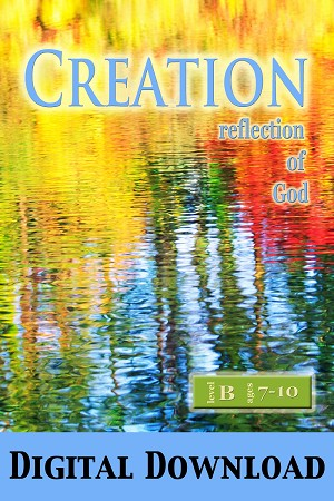 """Creation: Reflection of God"" Level B Lessons (Ages 7-10) Digital Download"