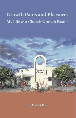Growth Pains and Pleasures: My Life as a Church Growth Pastor
