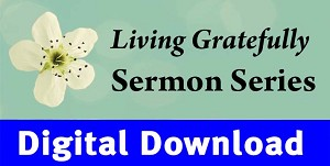 """Living Gratefully"" Sermons Download"