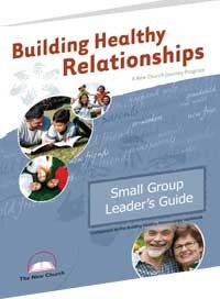 """Building Healthy Relationships"" Small Group Leader's Guide"