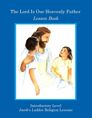 """The Lord Is Our Heavenly Father"" Lesson Book"
