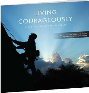"""Living Courageously"" Small Group Leader's Guide"