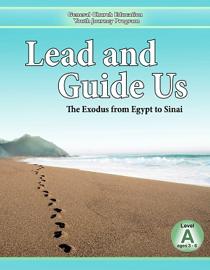 """Lead and Guide Us: The Exodus from Egypt to Sinai"" Level A (Ages 3-6)"