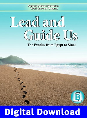 """Lead and Guide Us: The Exodus from Egypt to Sinai"" Level B (Ages 7-10) Digital Download"