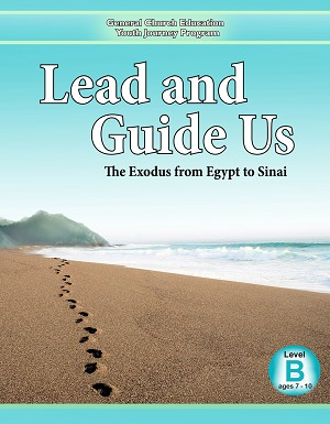 """Lead and Guide Us: The Exodus from Egypt to Sinai"" Level B (Ages 7-10)"