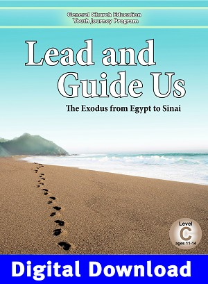 """Lead and Guide Us: The Exodus from Egypt to Sinai"" Level C (Ages 11-14) Digital Download"