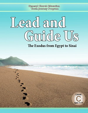 """Lead and Guide Us: The Exodus from Egypt to Sinai"" Level C (Ages 11-14)"