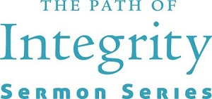 """The Path of Integrity"" Downloadable Sermon Series"