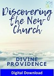 Discovering the New Church: Divine Providence (Digital Download)