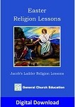 Jacob's Ladder Easter Lessons Ages 5-9 (Digital Download)