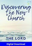 Discovering the New Church: The Lord (Digital Download)