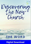 Discovering the New Church: The Word (Digital Download)