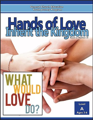 """Hands of Love: Inherit the Kingdom"" Level A Lessons (Ages 3-6)"