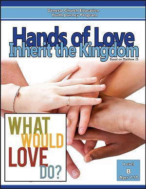 """Hands of Love: Inherit the Kingdom"" Level B Lessons (Ages 7-10)"