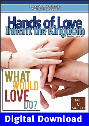 """Hands of Love: Inherit the Kingdom"" Level C Lessons (Ages 11-14) Digital Download"