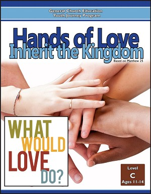 """Hands of Love: Inherit the Kingdom"" Level C Lessons (Ages 11-14)"